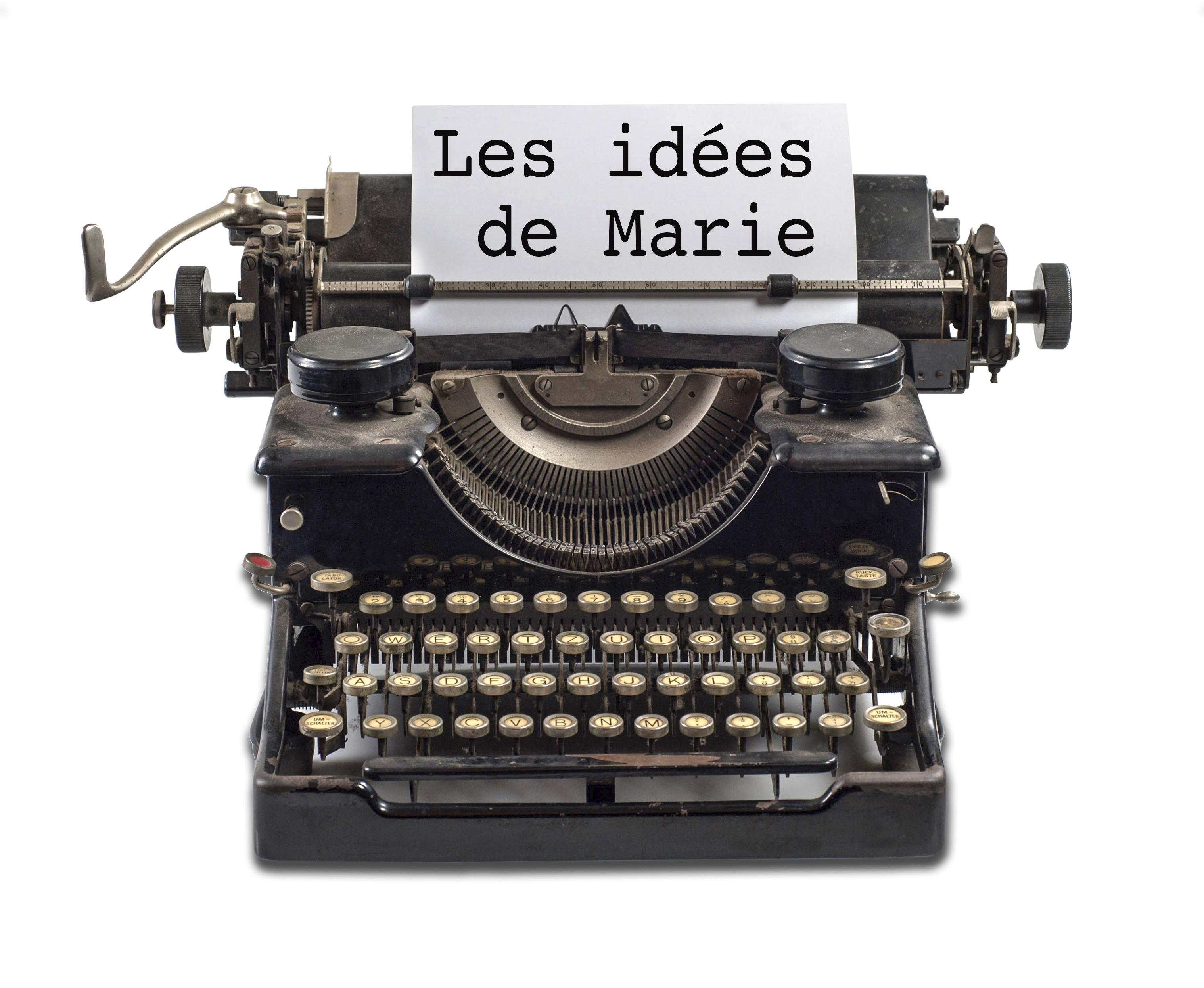LES IDÉES DE MARIE